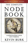 COMPLETE BOOK OF NODES (THE): Understanding Your Life's Purpose