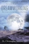 DREAMWORKING  How to Listen to the Inner Guidance of Your Dreams