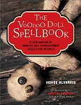 VOODOO DOLL SPELLBOOK  A Compendium of Ancient and Contemporary Spells and Rituals