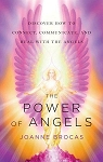 POWER OF ANGELS: Discover How To Connect, Communicate & Heal With The Angels
